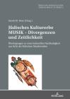 Juedisches Kulturerbe Musik - Divergenzen Und Zeitlichkeit: Ueberlegungen Zu Einer Kulturellen Nachhaltigkeit Aus Sicht Der Juedischen Musikstudien Cover Image