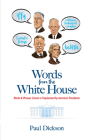 Words from the White House: Words and Phrases Coined or Popularized by America's Presidents Cover Image