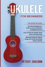 Ukulele for Beginners: 3 Books in 1-The Beginner's Guide to Learn the Realms of Ukulele+ Learn to Play the Ukulele, Read Music and Play Songs Cover Image