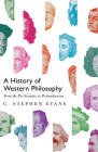 A History of Western Philosophy: From the Pre-Socratics to Postmodernism Cover Image