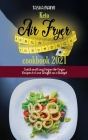 Keto air fryer cookbook 2021: Quick and Easy Vegan Air Fryer Recipes to Lose Weight on a Budget Cover Image