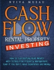 Cash Flow Rental Property Investing: How to Successfully Build Wealth with Stress-Free Property Management- Even If You Don't Have Experience and Mone Cover Image