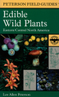 A Peterson Field Guide to Edible Wild Plants: Eastern and central North America (Peterson Field Guides) Cover Image
