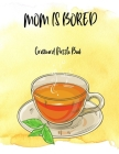 Mom is Bored: Crossword Puzzle Book - Word Search Puzzle for Adults - Large Print Word Search for Seniors - Funny Crossword Book Cover Image
