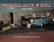 Wichita Rock & Roll 1950 - 1980 Cover Image