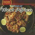 Foods of West Africa (Culture in the Kitchen (Library)) Cover Image