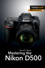 Mastering the Nikon D500 Cover Image