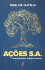 Ações S.A.: E os segredinhos do Sr. Mercado Cover Image