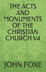 The Acts and Monuments of the Christian Church V4 Cover Image