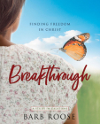 Breakthrough - Women's Bible Study Participant Workbook: Finding Freedom in Christ Cover Image