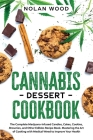 Cannabis Dessert Cookbook: The Complete Marijuana-Infused Candies, Cakes, Cookies, Brownies, and Other Edibles Recipe Book. Mastering the Art of Cover Image