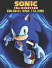 Sonic The Hedgehog Coloring Book For Kids: Sonic The Hedgehog Coloring Book Kids Girls Adults Toddlers (Kids ages 2-8) Unofficial 25 high quality illu Cover Image