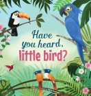 Have You Hear, Little Bird? Cover Image