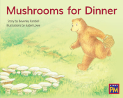 Mushrooms for Dinner: Leveled Reader Blue Fiction Level 11 Grade 1 (Rigby PM) Cover Image