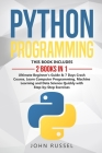 Python Programming: 2 Books in 1: Ultimate Beginner's Guide & 7 Days Crash Course, Learn Computer Programming, Machine Learning and Data S Cover Image