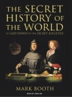Secret History of the World: As Laid Down by the Secret Societies Cover Image