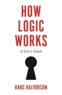 How Logic Works: A User's Guide Cover Image