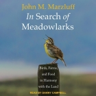 In Search of Meadowlarks Lib/E: Birds, Farms, and Food in Harmony with the Land Cover Image