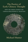 The Poetics of Early Chinese Thought: How the Shijing Shaped the Chinese Philosophical Tradition Cover Image