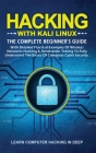 Hacking With Kali Linux: The Complete Beginner's Guide with Detailed Practical Examples of Wireless Networks Hacking & Penetration Testing to F Cover Image