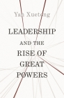 Leadership and the Rise of Great Powers (Princeton-China) Cover Image
