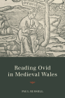Reading Ovid in Medieval Wales (Text and Context) Cover Image