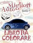 ✌ Migliori Auto ✎ Disegni da Colorare ✎ Libro da Colorare Bambini 6 anni ✍ Libro da Colorare Bambini 6 anni: ✎ Best Cars Cover Image