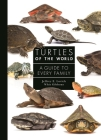 Turtles of the World: A Guide to Every Family Cover Image