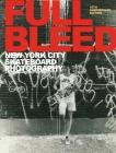 Full Bleed: New York City Skateboard Photography Cover Image