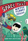 WATER PLANET RESCUE (Space Taxi #2) Cover Image