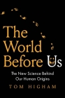 The World Before Us: The New Science Behind Our Human Origins Cover Image