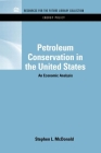 Petroleum Conservation in the United States: An Economic Analysis (Rff Energy Policy Set) Cover Image