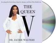 The Queen V: Everything You Need to Know About Sex, Intimacy, and Down There Health Care Cover Image