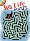 Sea Life Mazes (Dover Little Activity Books) Cover Image