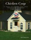 Chicken Coop: 21 Smart DIY Chicken Coop Ideas Cover Image
