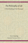 The Philosophy of Life: A New Reading of the Zhuangzi (Brill's Humanities in China Library #9) Cover Image