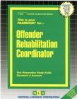 Offender Rehabilitation Coordinator: Passbooks Study Guide (Career Examination Series) Cover Image