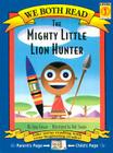 The Mighty Little Lion Hunter (We Both Read - Level 1) Cover Image
