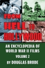 From Hell To Hollywood: An Encyclopedia of World War II Films Volume 2 Cover Image
