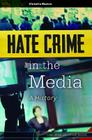 Hate Crime in the Media: A History Cover Image