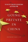 Going Private in China: The Politics of Corporate Restructuring and System Reform in the PRC Cover Image