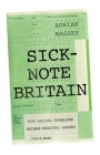 Sick-Note Britain: How Social Problems Became Medical Issues Cover Image