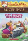 Stay Strong, Geronimo! (Geronimo Stilton Micekings #4) Cover Image