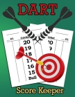 Dart Score Keeper: 100 Darts Score Sheets, Darts Game, Dart Score Pad Cover Image