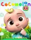 Cocomelon Coloring Book For Kids: Enjoy CoComelon kids coloring book, Wonderful gift for kids who Love Cocomelon animation Cover Image
