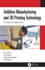 Additive Manufacturing and 3D Printing Technology: Principles and Applications Cover Image