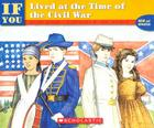 If You Lived At The Time Of The Civil War (If You…) Cover Image
