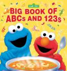 Sesame Street Big Book of ABCs and 123s Cover Image