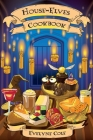 House-Elves Cookbook: Illustrated Magical Recipes for Wizards and Witches. Learn How to Prepare Chocolate Frogs, Acid Pops and Many Other Ta Cover Image