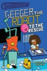 To the Rescue: Geeger the Robot (QUIX) Cover Image